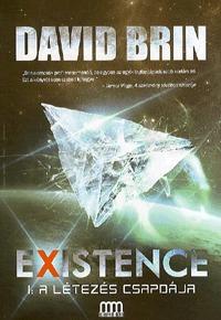 David Brin: Existence 1. - A létezés csapdája -  (Könyv)