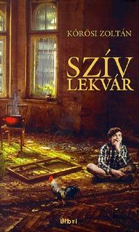 Kőrösi Zoltán: Szívlekvár -  (Könyv)