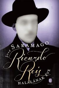 José Saramago: Ricardo Reis halálának éve -  (Könyv)