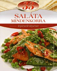 Csigó László, Meng Tünde: 33 saláta mindenkorra - Lépésről lépésre -  (Könyv)