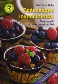 Hadarik Rita: Egészséges ínyencfalatok - Finomságok lisztérzékenyeknek (is) -  (Könyv)