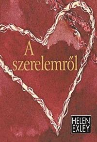 Helen Exley: A szerelemről -  (Könyv)