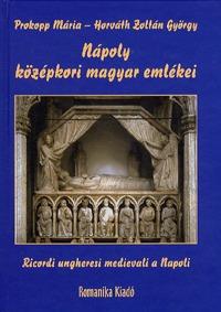 Nápoly középkori magyar emlékei -  (Könyv)