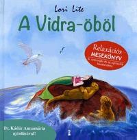 Lori Lite: A Vidra-öböl - Relaxációs mesekönyv -  (Könyv)