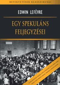 Edwin Lefévre: Egy spekuláns feljegyzései -  (Könyv)