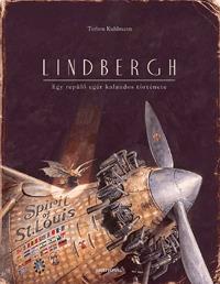 Torben Kuhlmann: Lindbergh - Egy repülő egér kalandos története -  (Könyv)