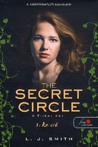 Lisa Jane Smith: The Secret Circle - A titkos kör 3. - Az erő -  (Könyv)