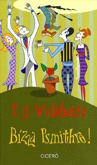 Pelham Grenville Wodehouse: Bízza Psmithre! -  (Könyv)