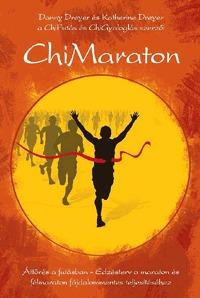 Danny Dreyer, Katherine Dreyer: ChiMaraton - Áttörés a futásban - Edzésterv a maraton és félmaraton fájdalommentes teljesítéséhez -  (Könyv)