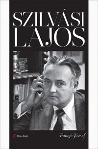 Faragó József: Szilvási Lajos -  (Könyv)