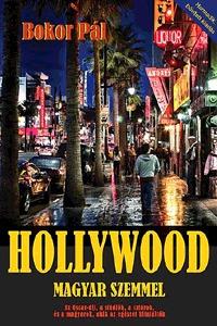 Bokor Pál: Hollywood magyar szemmel - Az Oscar-díj, a stúdiók, a sztárok, és a magyarok, akik az egészet kitalálták -  (Könyv)