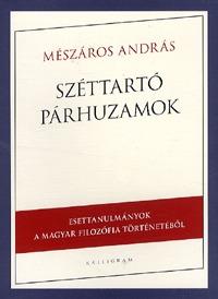Mészáros András: Széttartó párhuzamok -  (Könyv)