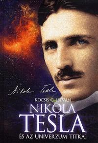 Kocsis G. István: Nikola Tesla és az univerzum titkai -  (Könyv)