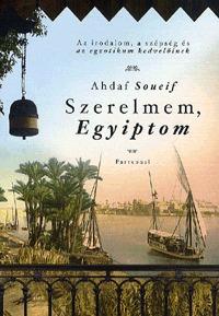 Ahdaf Soueif: Szerelmem, Egyiptom -  (Könyv)