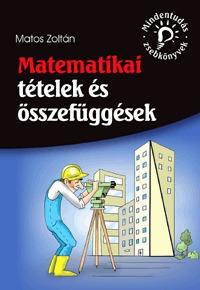 Matos Zoltán: Matematikai tételek és összefüggések -  (Könyv)