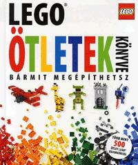 Daniel Lipkowitz: Lego - Ötletek könyve - Bármit megépíthetsz -  (Könyv)
