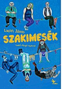 Lackfi János, Lackfi Margit: Szakimesék -  (Könyv)