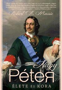 Robert K. Massie: Nagy Péter élete és kora -  (Könyv)
