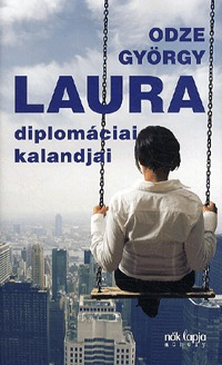 Odze György: Laura diplomáciai kalandjai -  (Könyv)
