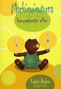 Kovács Andrea: Mackógyógytorna hanyagtartás ellen -  (Könyv)