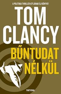 Tom Clancy: Bűntudat nélkül -  (Könyv)