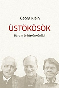 Georg Klein: Üstökösök - Három öntörvényű élet -  (Könyv)