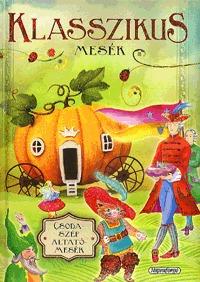 Klasszikus mesék - Csodaszép altatómesék -  (Könyv)
