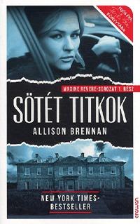 Allison Brennan: Sötét titkok - Maxine Revere sorozat 1. -  (Könyv)