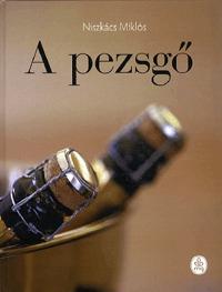 Niszkács Miklós: A pezsgő -  (Könyv)