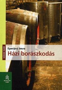 Eperjesi Imre: Házi borászkodás -  (Könyv)