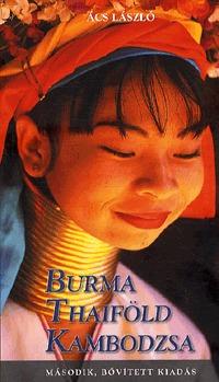 Ács László: Burma, Thaiföld, Kambodzsa -  (Könyv)