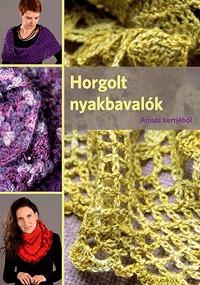 Szöllősi Anna: Horgolt nyakbavalók Annás kertjéből -  (Könyv)