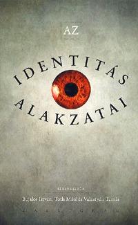 Valastyán Tamás, Tóth Máté, Bujalos István: Az identitás alakzatai -  (Könyv)
