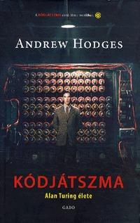 Andrew Hodges: Kódjátszma - Alan Turing élete - Alan Turing élete -  (Könyv)