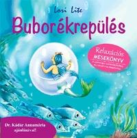Lori Lite: Buborékrepülés - Relaxációs mesekönyv -  (Könyv)