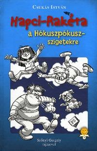 Csukás István: Hapci-rakéta a Hókuszpókusz-szigetekre -  (Könyv)