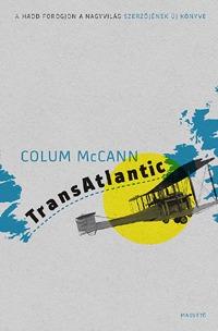Colum McCann: TransAtlantic - Atlanti átkelés -  (Könyv)
