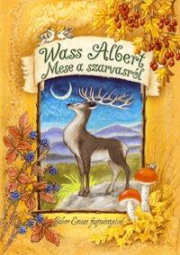 Wass Albert: Mese a szarvasról - Erdők könyve - 11. mese -  (Könyv)