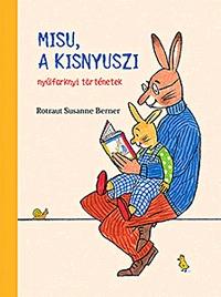 Rotraut Susanne Berner: Misu, a kisnyuszi - nyúlfarknyi történetek -  (Könyv)