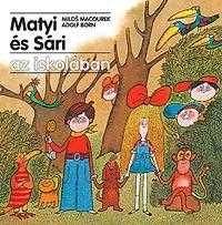 Milos Macourek: Matyi és Sári az iskolában -  (Könyv)