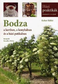 Kohut Ildikó: Bodza a kertben, a konyhában és a házi patikában -  (Könyv)