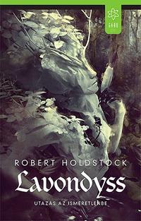 Robert Holdstock: Lavondyss - Utazás az ismeretlenbe -  (Könyv)