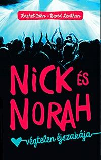 Rachel Cohn, David Levithan: Nick és Norah végtelen éjszakája -  (Könyv)