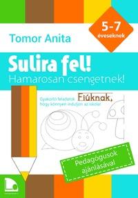 Tomor Anita: Sulira fel! - Fiúknak - Hamarosan csengetnek! -  (Könyv)