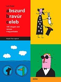 Laik Eszter: Abszurd, bravúr, celeb - 100 idegen szó verses magyarázata -  (Könyv)