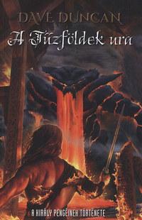 Dave Duncan: A Tűzföldek ura -  (Könyv)