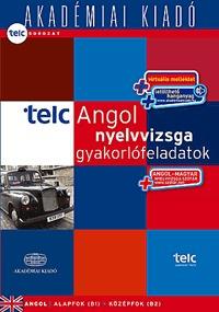 Kisceli Piroska (Szerk.): TELC Angol nyelvvizsga gyakorlófeladatok - letölthető hanganyaggal, nyelvvizsgaszótárral - B1-B2 -  (Könyv)