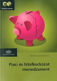 Bugár Gyöngyi: Piaci és hitelkockázat-menedzsment -  (Könyv)