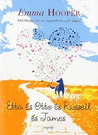 Emma Hooper: Etta és Otto és Russel és James -  (Könyv)