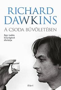Richard Dawkins: A csoda bűvöletében - Egy tudós lenyűgöző életútja -  (Könyv)